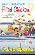 Whatever Happened to Fried Chicken? book cover
